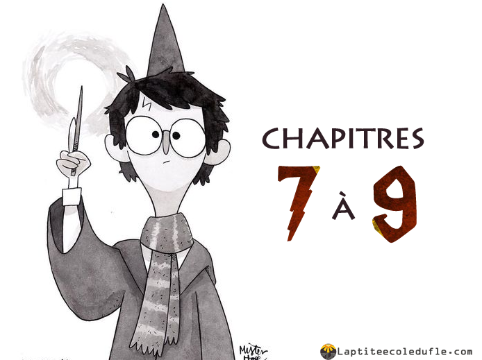 Harry POtter FLE et Dyslexique Chapitre 7 à 9